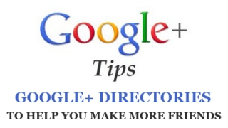 11 GOOGLE+ DIRECTORIES TO HELP YOU MAKE MORE FRIENDS