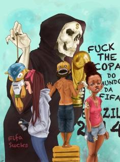 Grafitti em protesto contra a ações de exclusão social em virtude da Copa da Fifa.